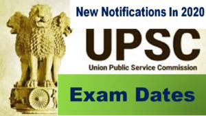 UPSC Notifications Exam Dates 2020 IAS IPS IES NDA CDS CMSE Preliminary Mains